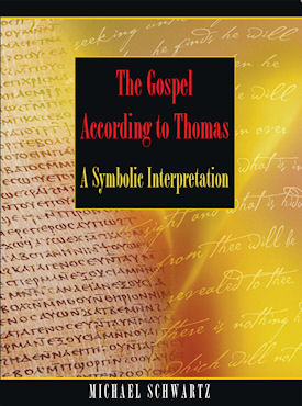 The Gospel According to Thomas by Michael Schwartz